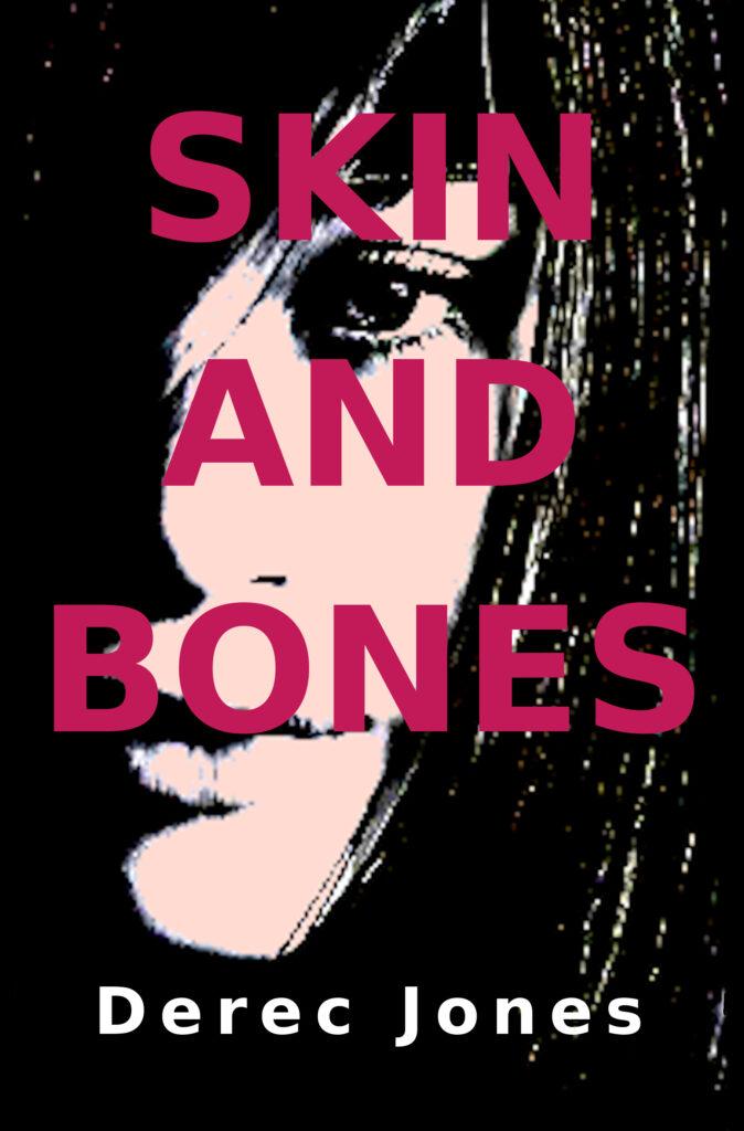 Skin and Bones - new novel coming soon