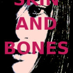 Skin and Bones – New Novel available now